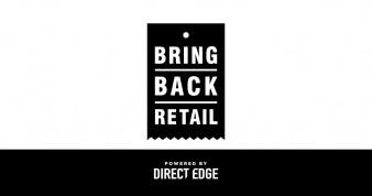 Direct Edge launches #BringBackRetail campaign.