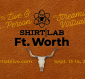 Shirt Lab Ft. Worth Registration Opens